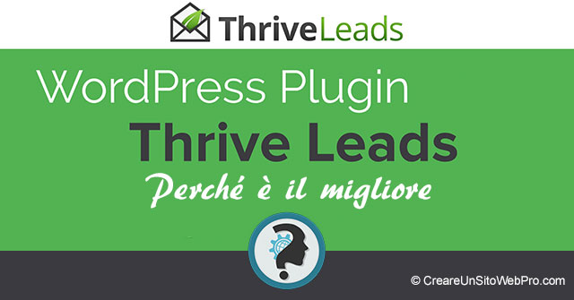 WordPress Popup Plugin Migliore Mailing List Thrive Leads. OptinMonster, Addio.